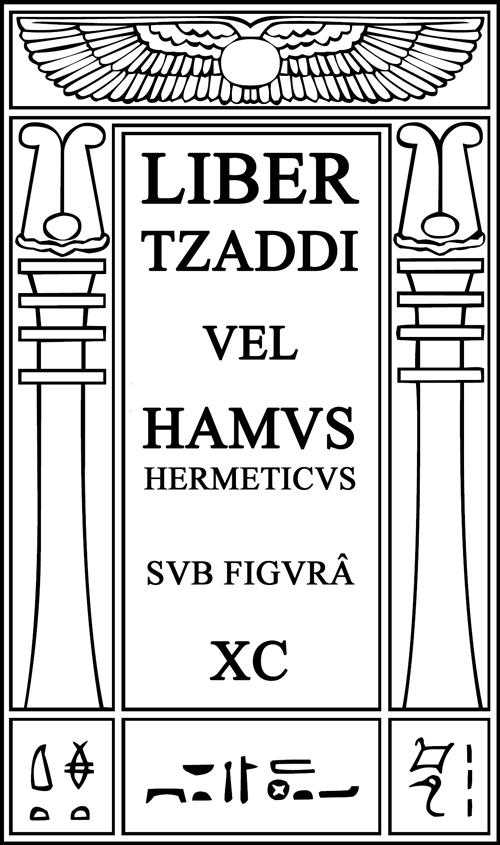 Liber Tzaddi vel Hamvs Hermeticvs
